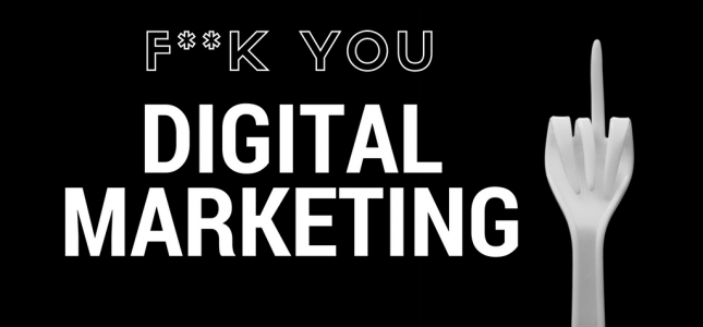 f**k you digital marketing