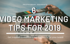 6 Video Marketing Tips For 2019