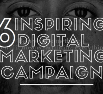 6 Inspiring Digital Marketing Campaigns