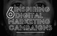 6 Inspiring Digital Marketing Campaigns